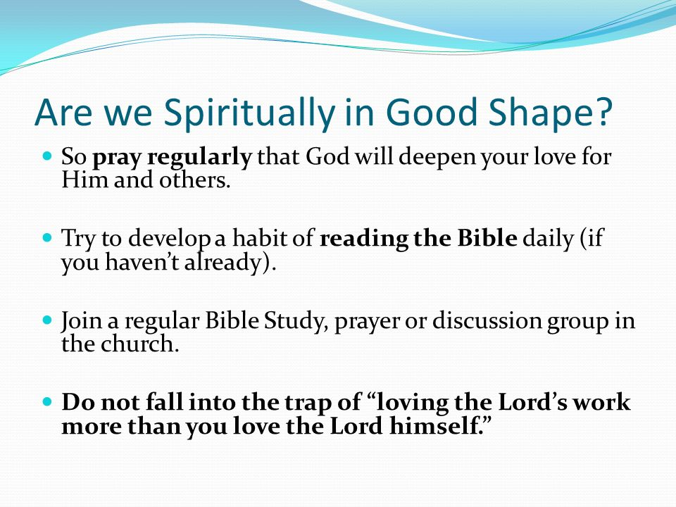 Are we Spiritually in Good Shape.