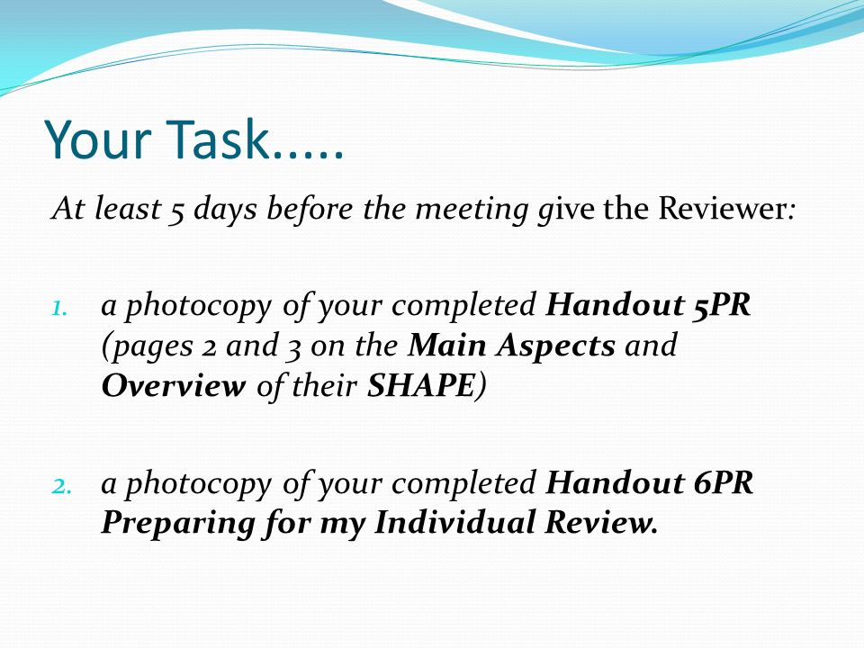 Your Task..... At least 5 days before the meeting give the Reviewer: 1.