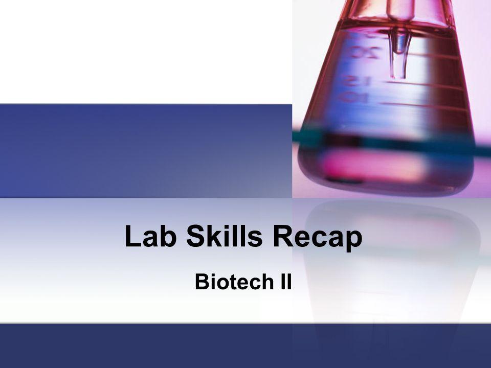 Lab Skills Recap Biotech II