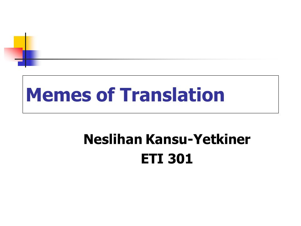slide_1 memes of translation neslihan kansu yetkiner eti ppt download