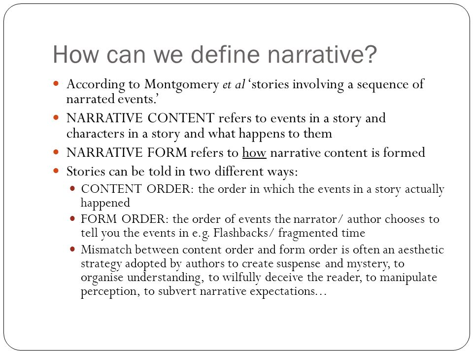 Narratives. How can we define narrative? According to Montgomery ...