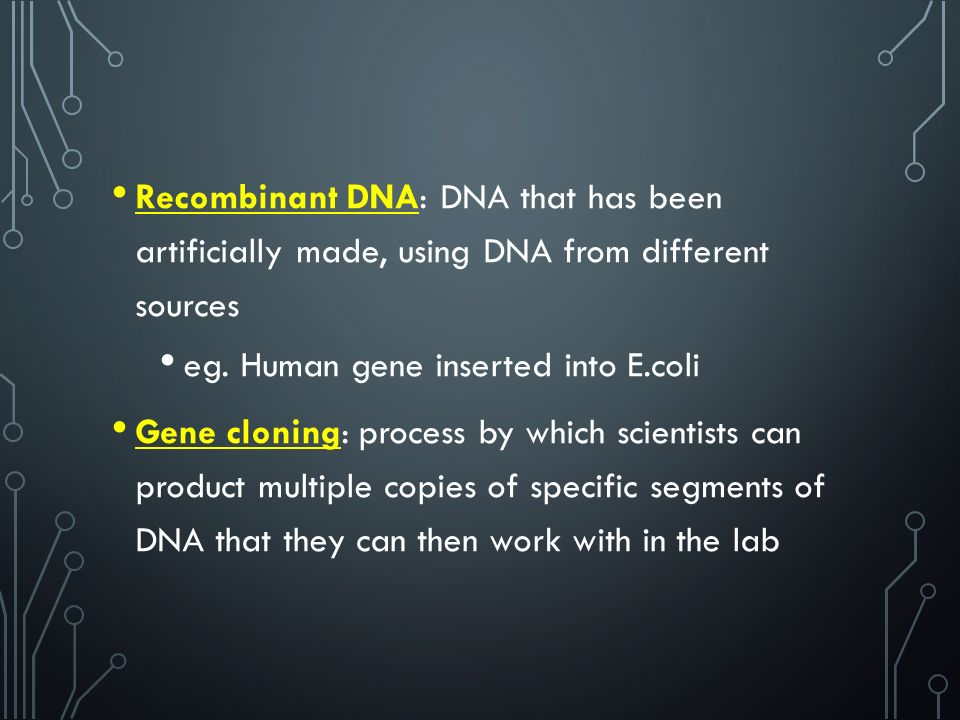 Recombinant DNA: DNA that has been artificially made, using DNA from different sources eg.
