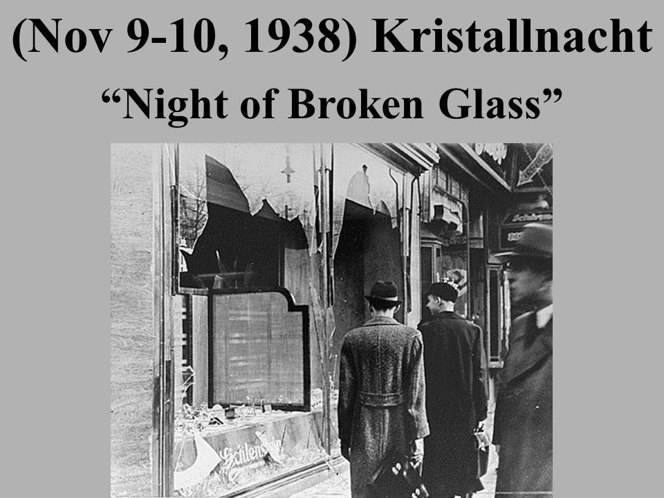 (Nov 9-10, 1938) Kristallnacht Night of Broken Glass