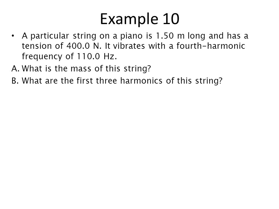 A particular string on a piano is 1.50 m long and has a tension of N.