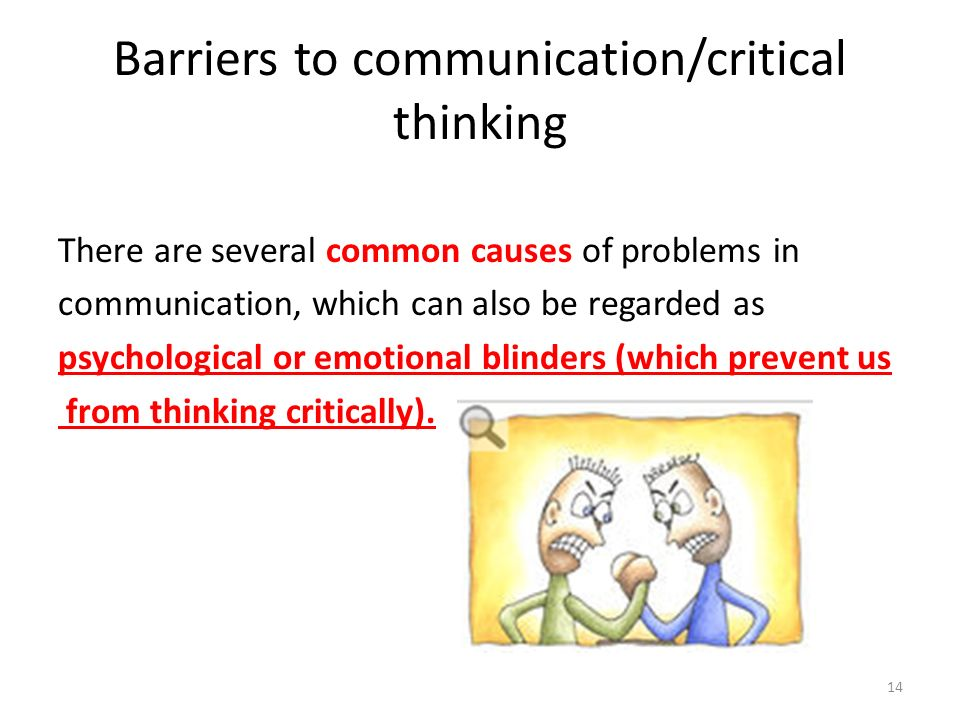 barriers to critical thinking final Identify three barriers that influence your thinking and write at least 100 the final decision would come down to how he or she barriers of critical thinking.