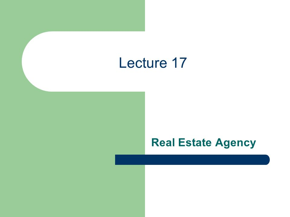 Lecture 17 Real Estate Agency