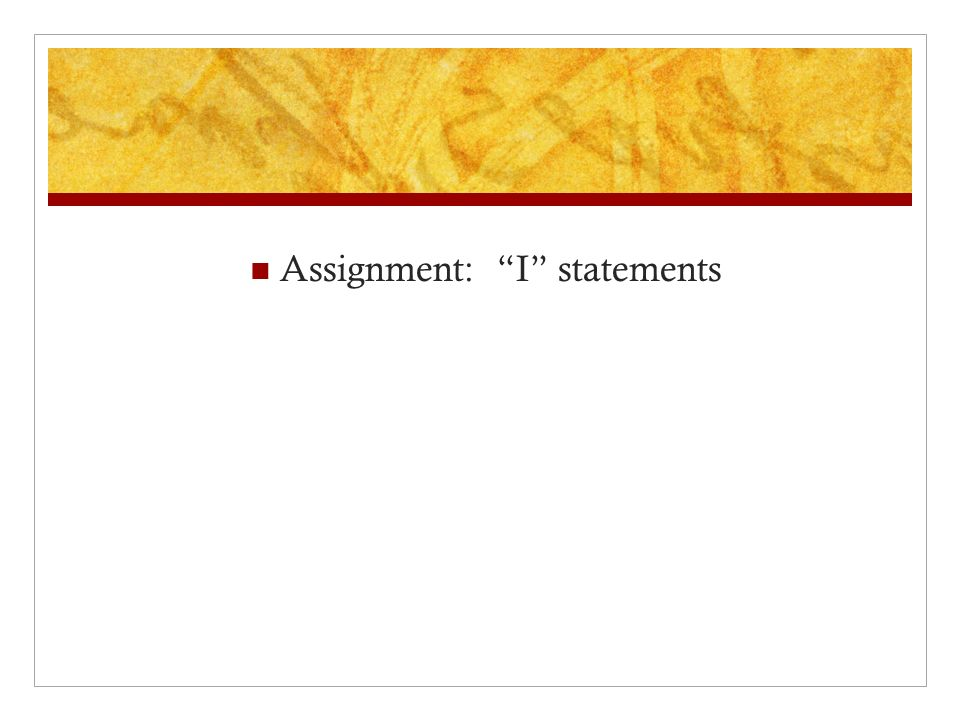 """Assignment: """"I"""" statements"""