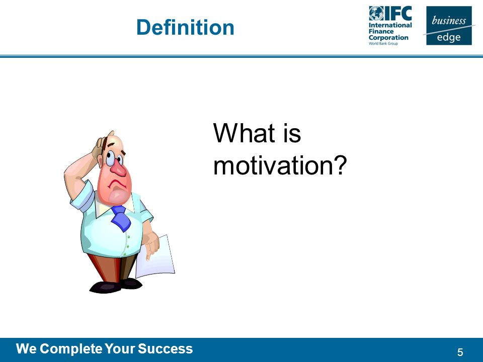 5 We Complete Your Success Definition What is motivation