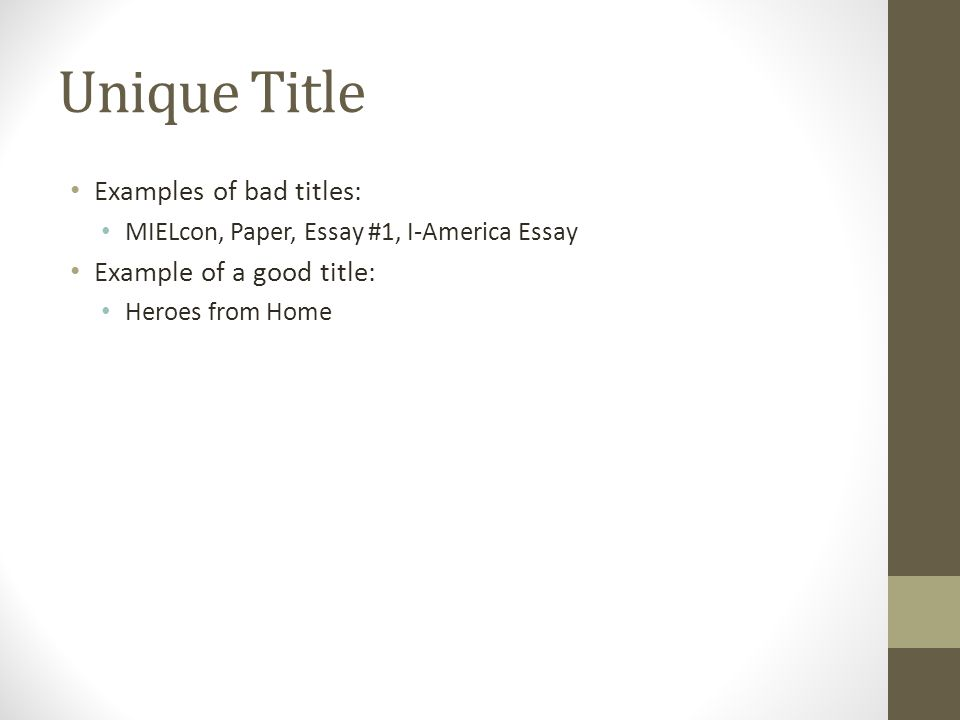 4 unique title examples of bad titles mielcon paper essay 1 i america essay example of a good title heroes from home - Examples Of Titles For Essays