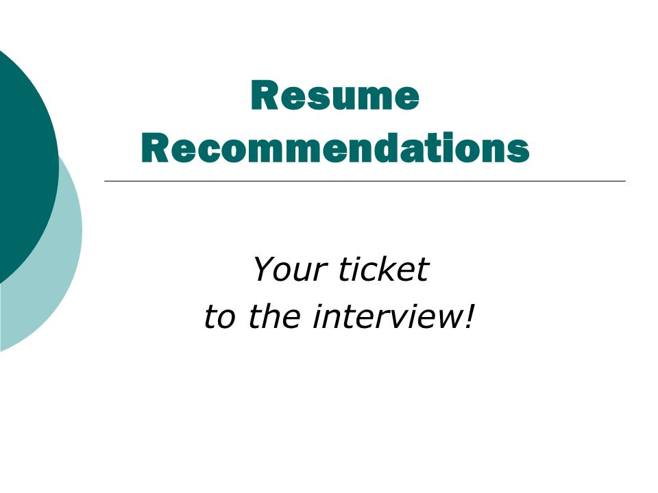 1 resume recommendations your ticket to the interview