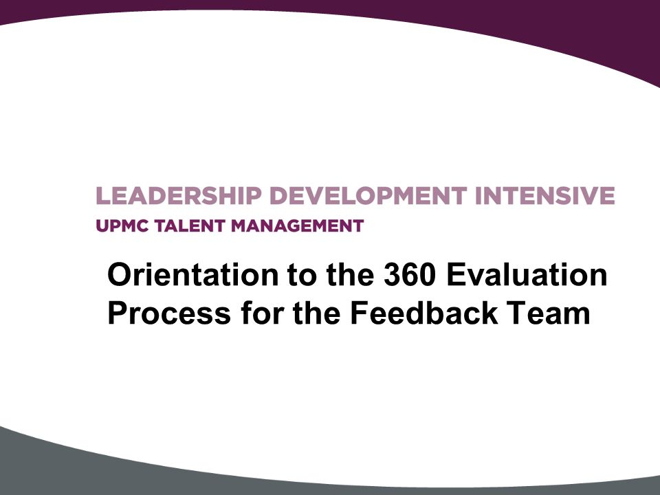 Orientation To The  Evaluation Process For The Feedback Team