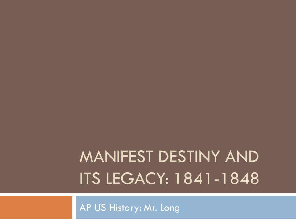 Manifest Destiny And Its Legacy Ppt Download Manifest Destiny - Ap us history textbook american pageant manifest destiny map