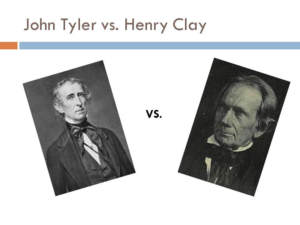 Image result for tyler vs henry clay