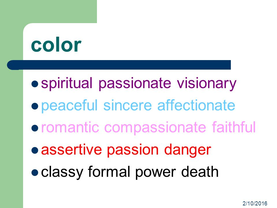 2/10/2016 color spiritual passionate visionary peaceful sincere affectionate romantic compassionate faithful assertive passion danger classy formal power death