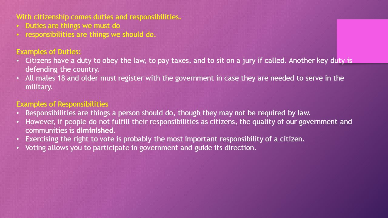 With citizenship comes duties and responsibilities.