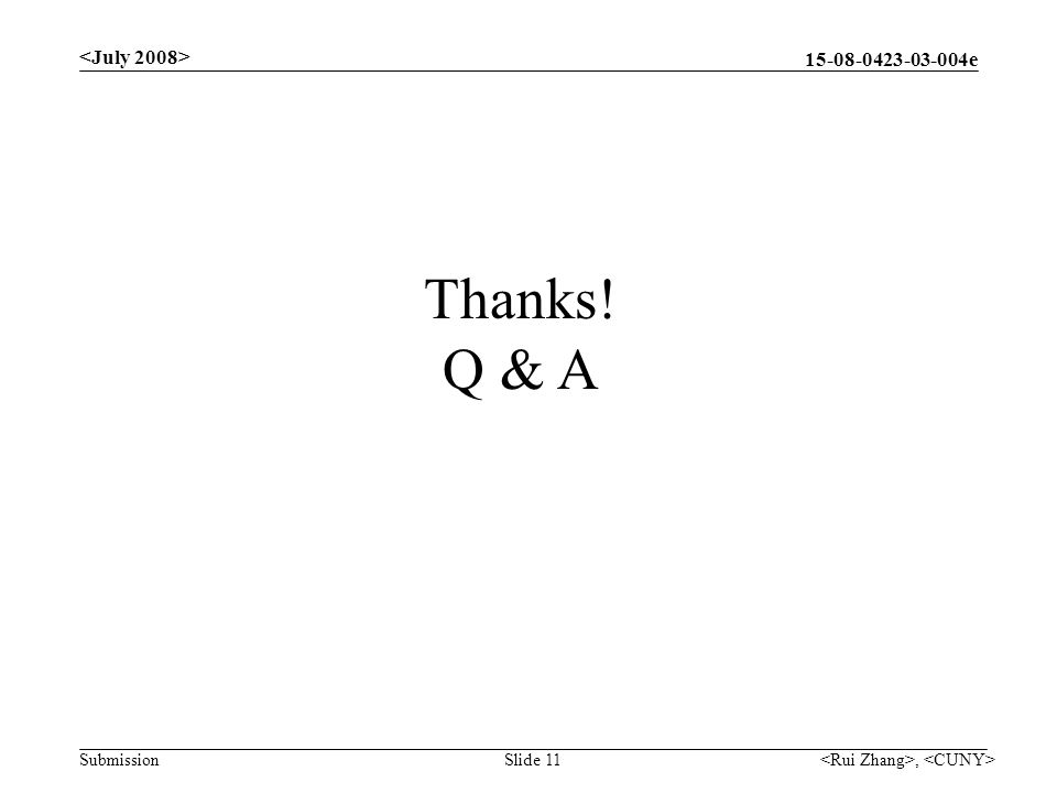 e Submission, Slide 11 Thanks! Q & A