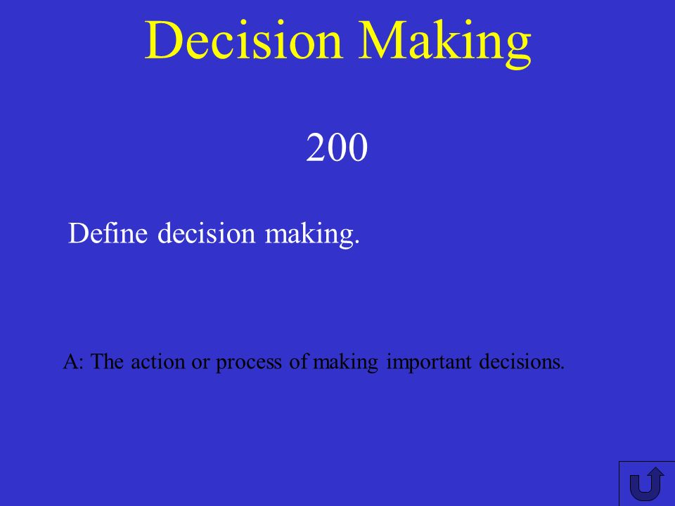 Decision Making 100 A: As soon as you are aware of your own actions and their consequences.