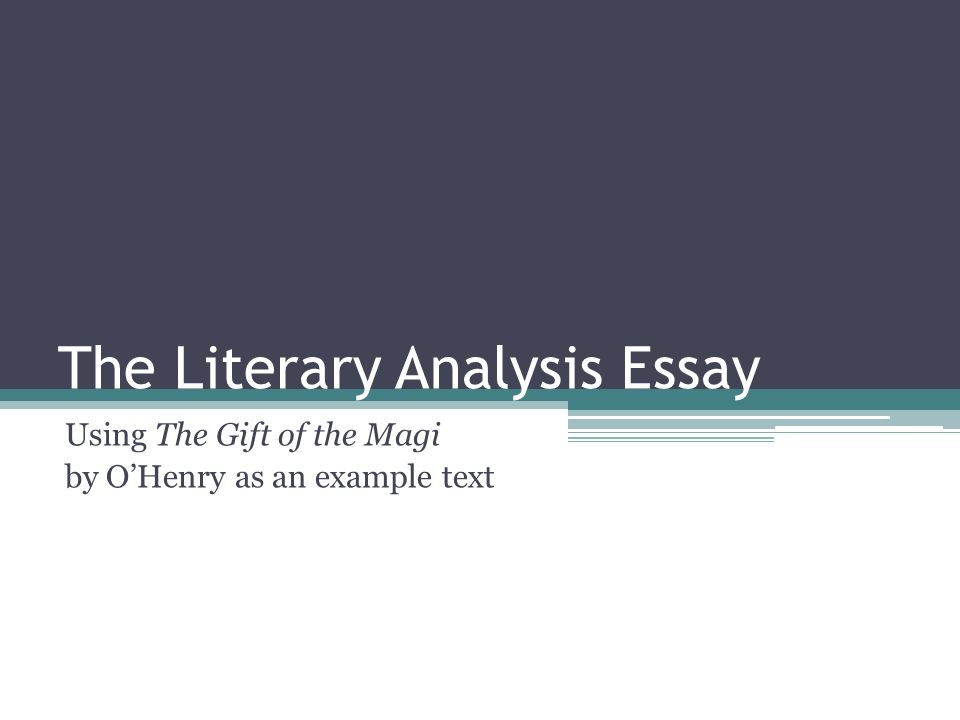 the literary analysis essay using the gift of the magi by o henry  1 the literary analysis essay using the gift of the magi by o henry as an example text