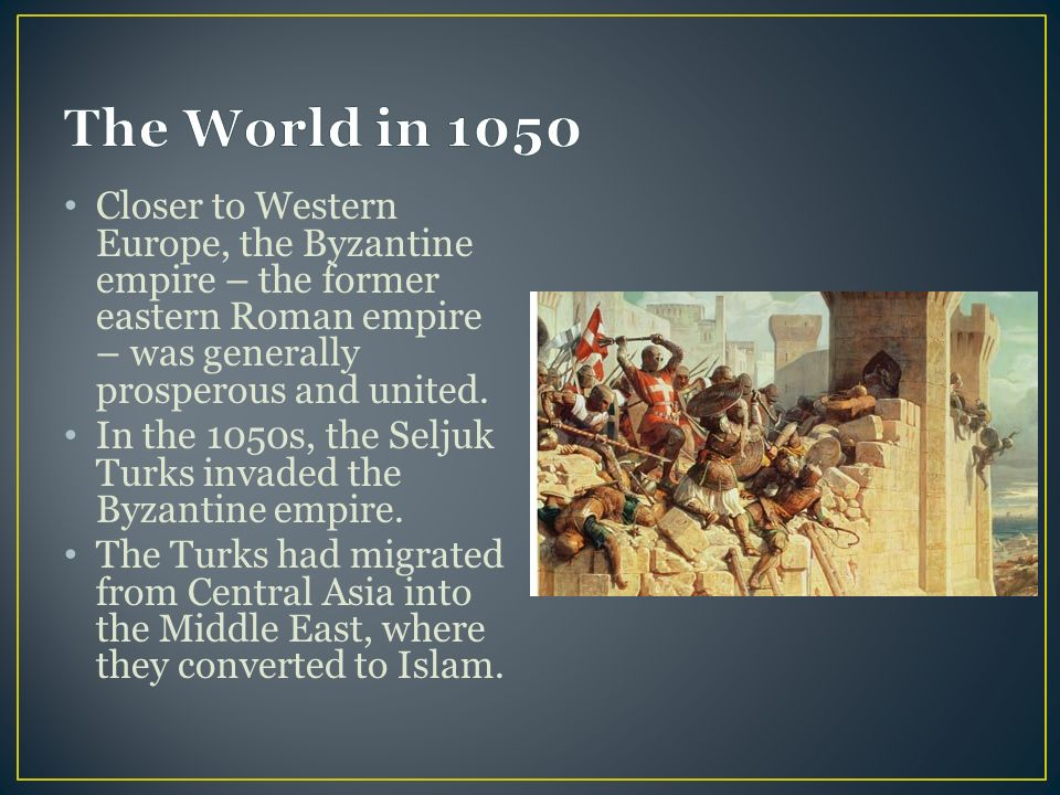Closer to Western Europe, the Byzantine empire – the former eastern Roman empire – was generally prosperous and united.