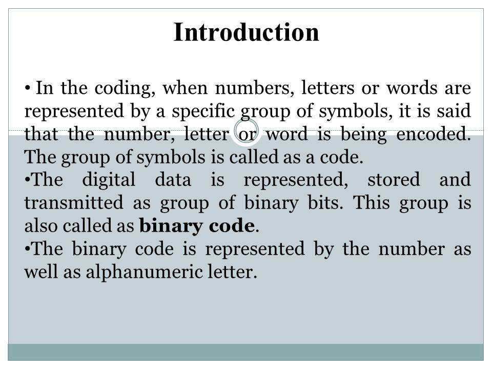 Introduction In the coding, when numbers, letters or words are represented by a specific group of symbols, it is said that the number, letter or word