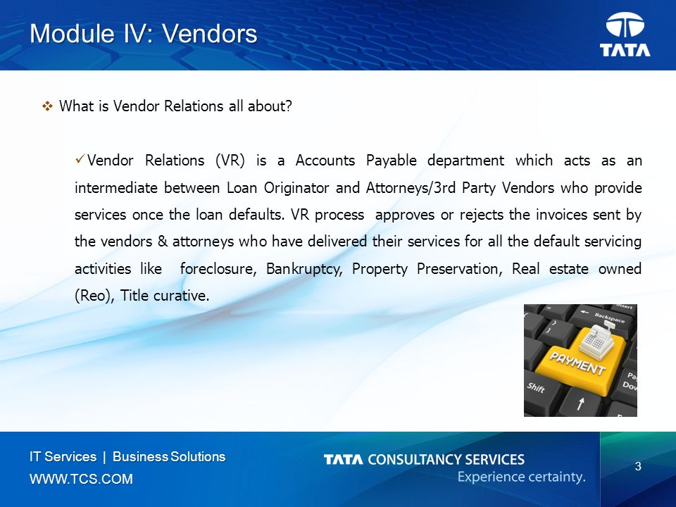 3 IT Services | Business Solutions   Module IV: Vendors  What is Vendor Relations all about.
