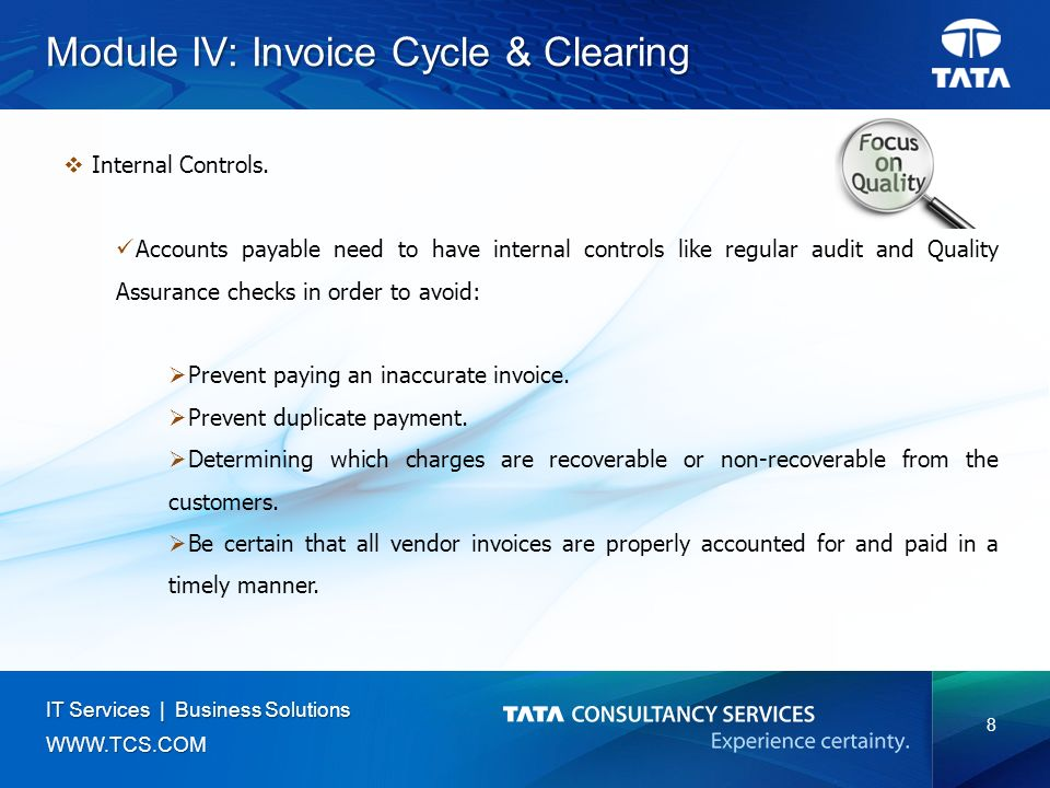 8 IT Services | Business Solutions   Module IV: Invoice Cycle & Clearing  Internal Controls.