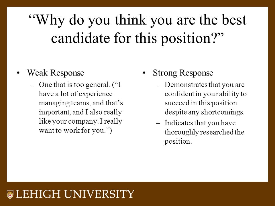 why would you be the best candidate for this position