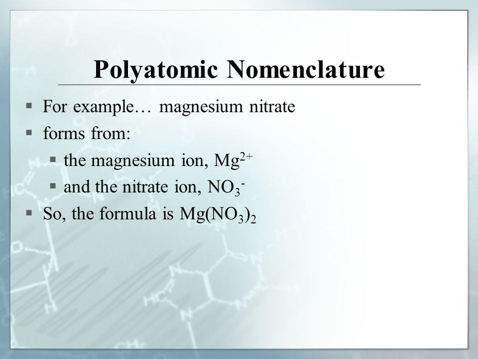 Polyatomic Nomenclature.  In polyatomic compounds, a positive ...