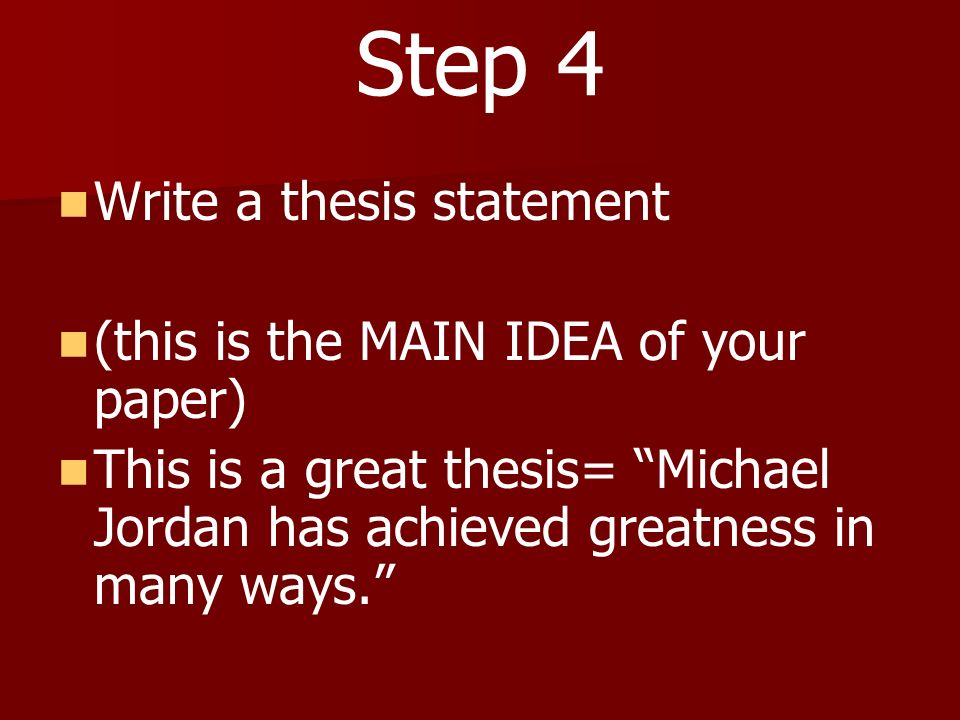 steps good thesis This blog post contains important information you'll need to write your paper—in particular, how to write a thesis statement in 4 simple steps.