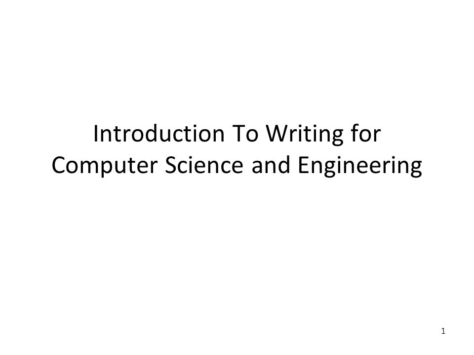 introduction to writing for computer science and engineering  1 1 introduction to writing for computer science and engineering