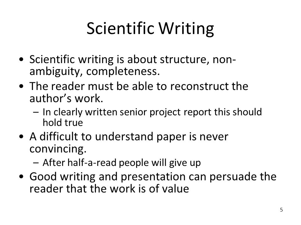 introduction to writing for computer science and engineering  5 scientific writing scientific writing is about structure non ambiguity completeness