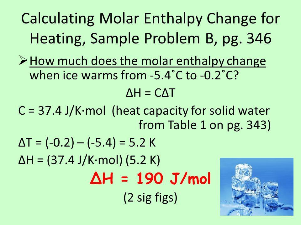 Calculating Molar Enthalpy Change for Heating, Sample Problem B, pg.