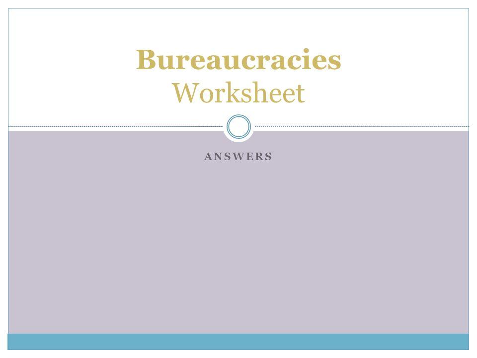 ANSWERS Bureaucracies Worksheet