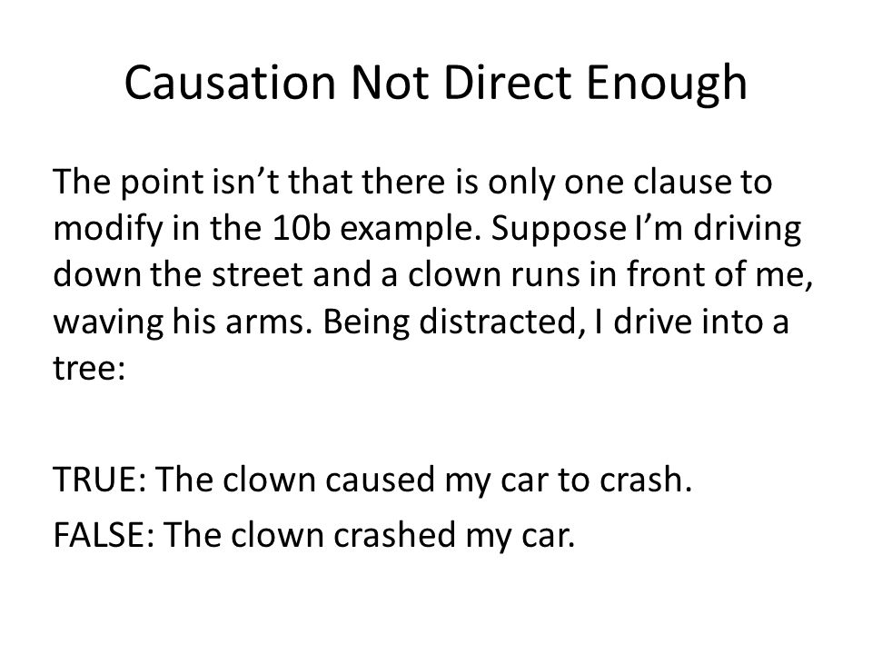 Causation Not Direct Enough The point isn't that there is only one clause to modify in the 10b example.