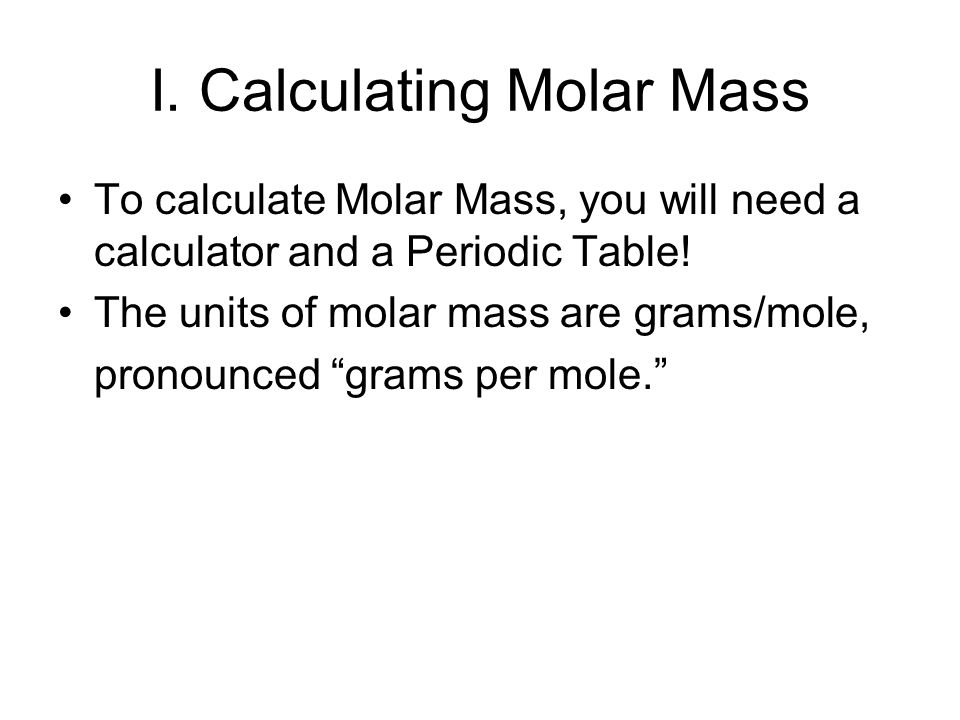 Mole calculations ilar mass ii percent composition iii i calculating molar mass to calculate molar mass you will need a calculator and urtaz Image collections