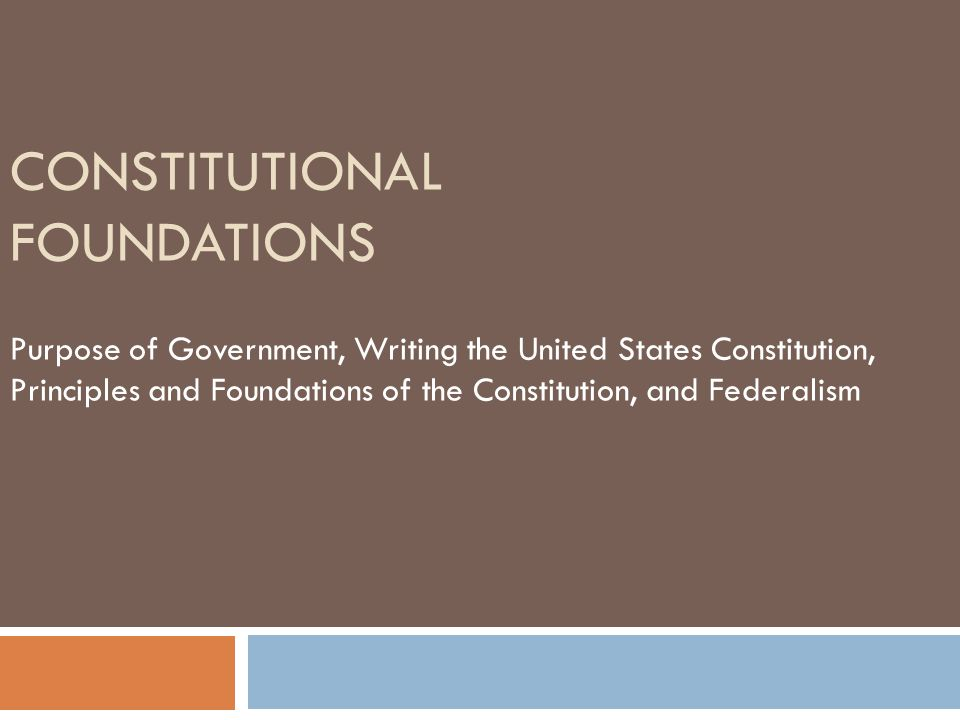 Reasons for writing the constitution