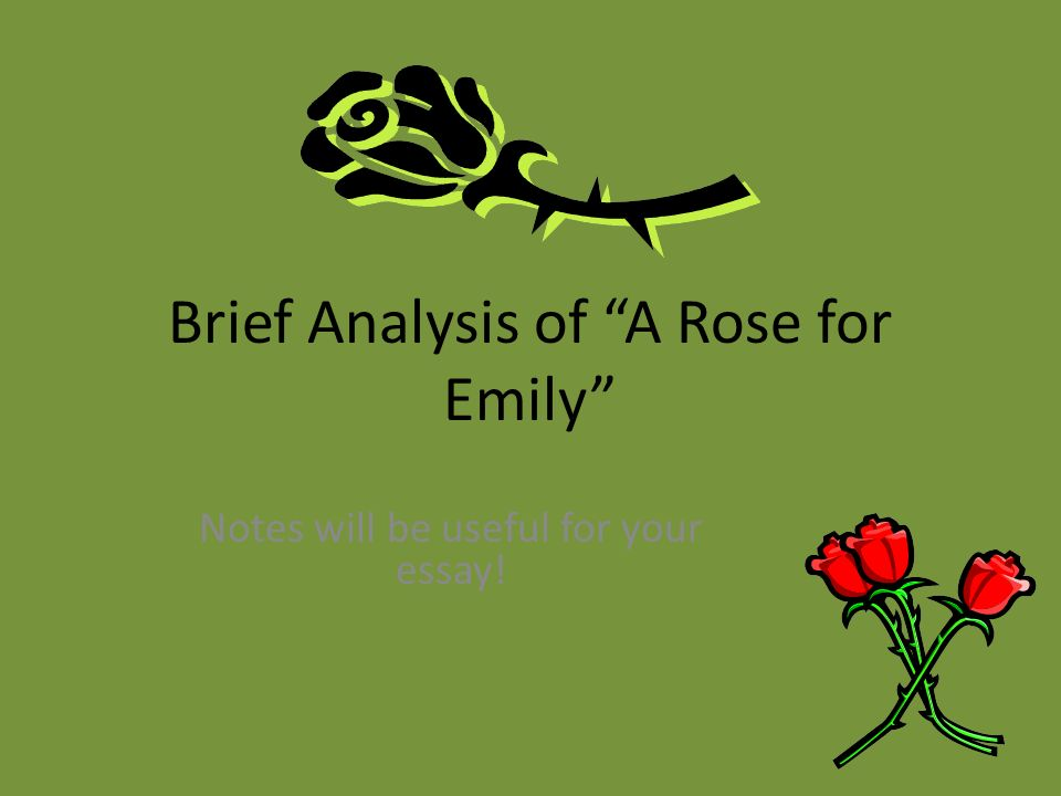 a rose for emily essay on change The resistance to change essay - as a person one might find that we follow a specific routine on the day to day basis sudden changes to these routines feels weird and out.