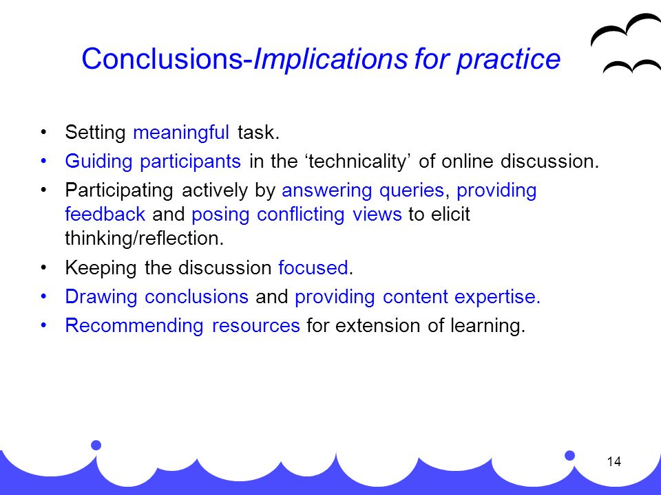 14 Conclusions-Implications for practice Setting meaningful task.