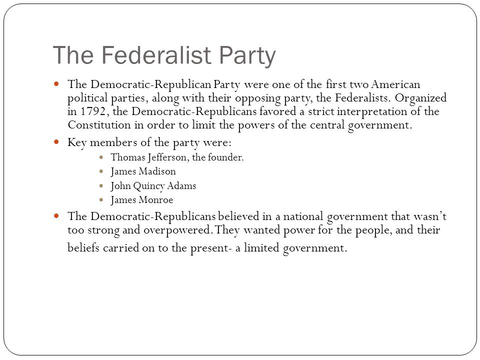 a history of the federalist party and the whigs Federalist vs democratic-republicans and was replaced by the whigs when the federalist party collapsed.
