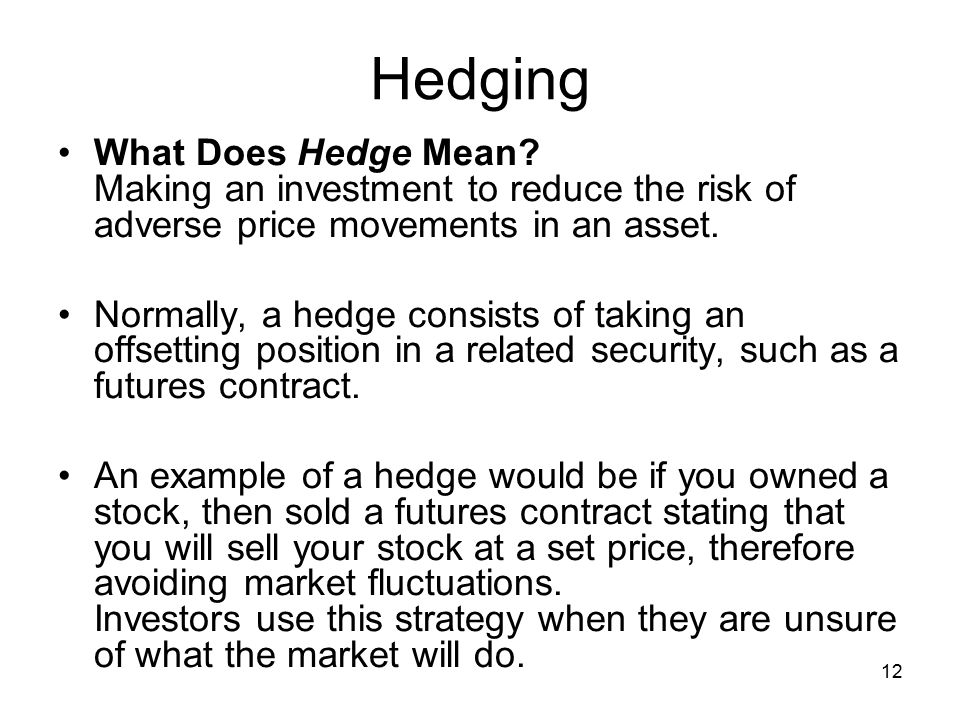12 Hedging What Does Hedge Mean.