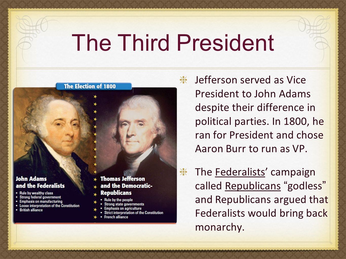 thomas jefferson surpasses john adams for the us presidency Thomas jefferson, a spokesman for (1776), and the third president of the united states (1801–1809) although an opponent of president adams.