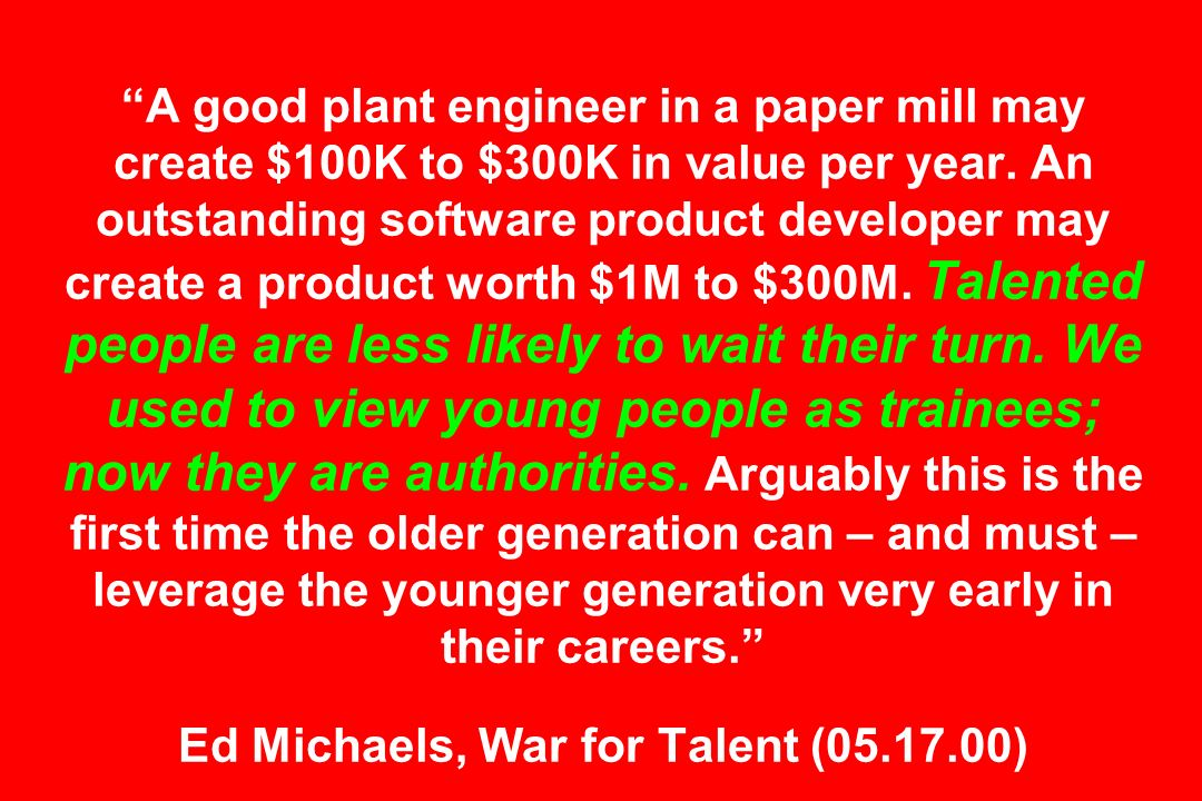 A good plant engineer in a paper mill may create $100K to $300K in value per year.