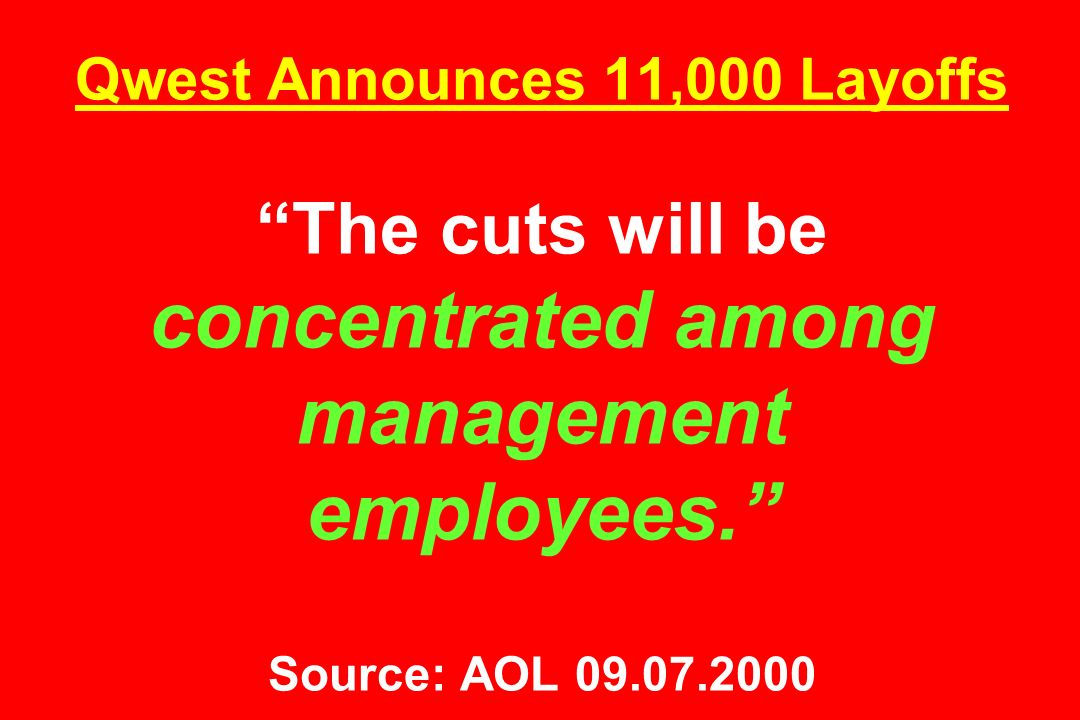 Qwest Announces 11,000 Layoffs The cuts will be concentrated among management employees. Source: AOL