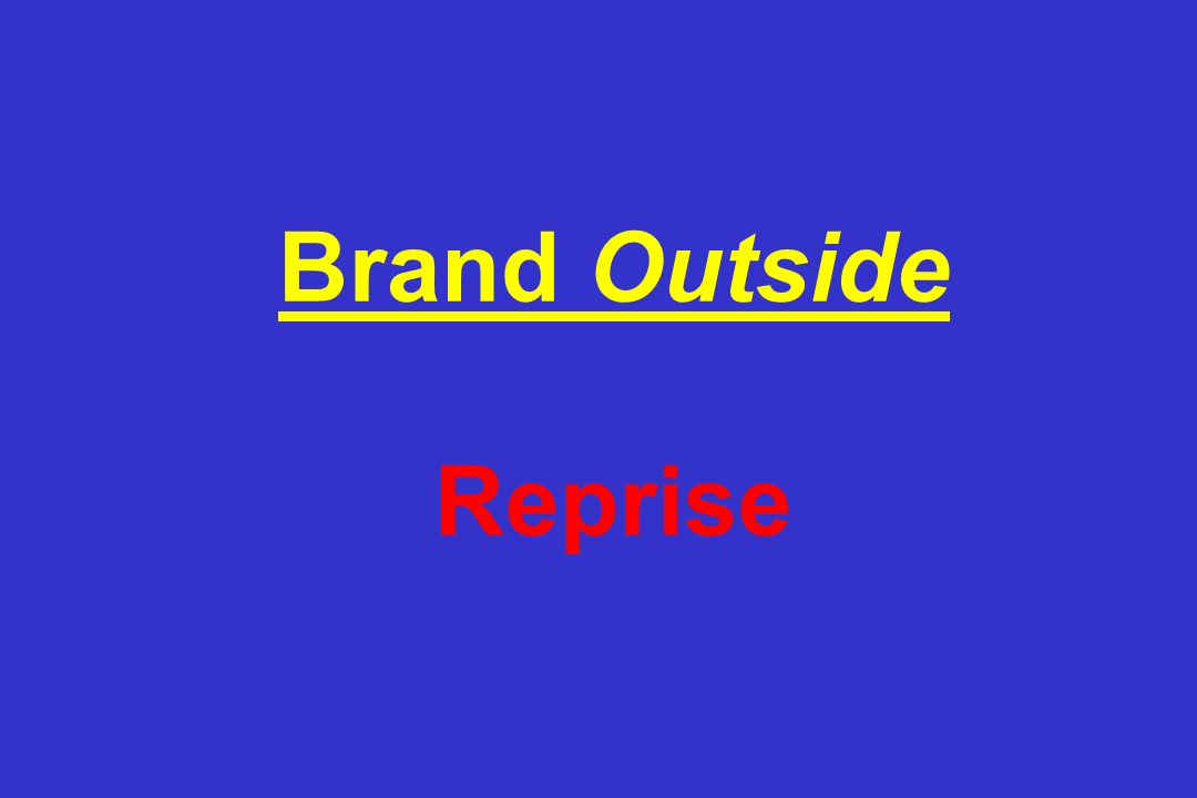 Brand Outside Reprise