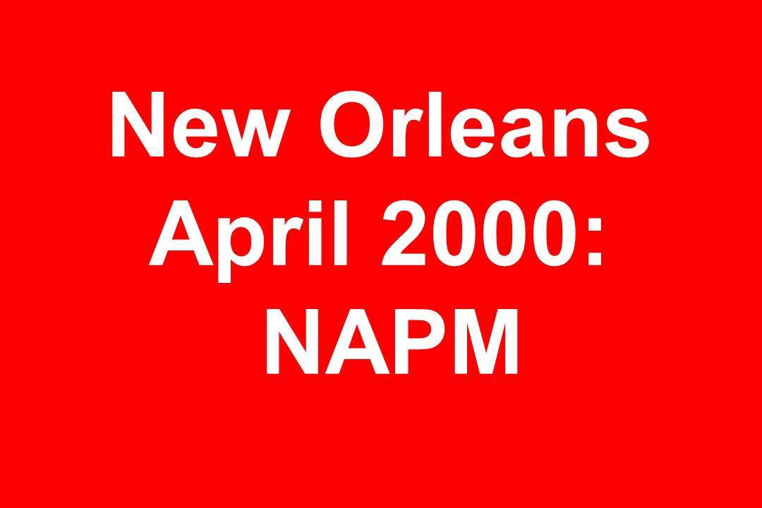 New Orleans April 2000: NAPM