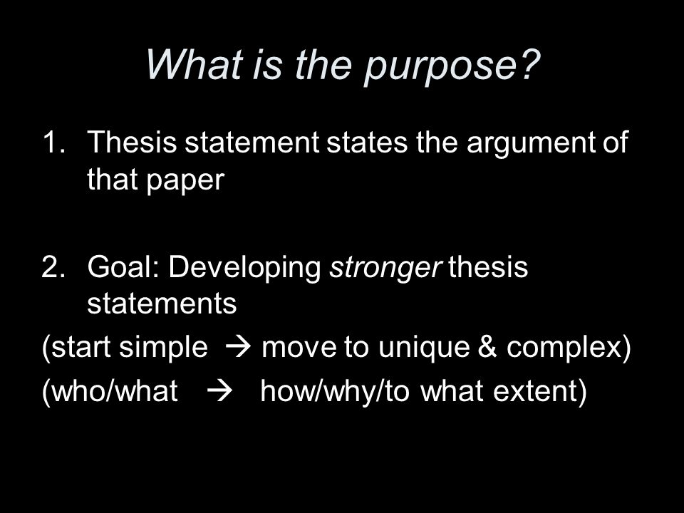 main purpose thesis statement Purpose of thesis statement the thesis statement declares the main purpose of the entire essay, answering the questions what is my opinion.