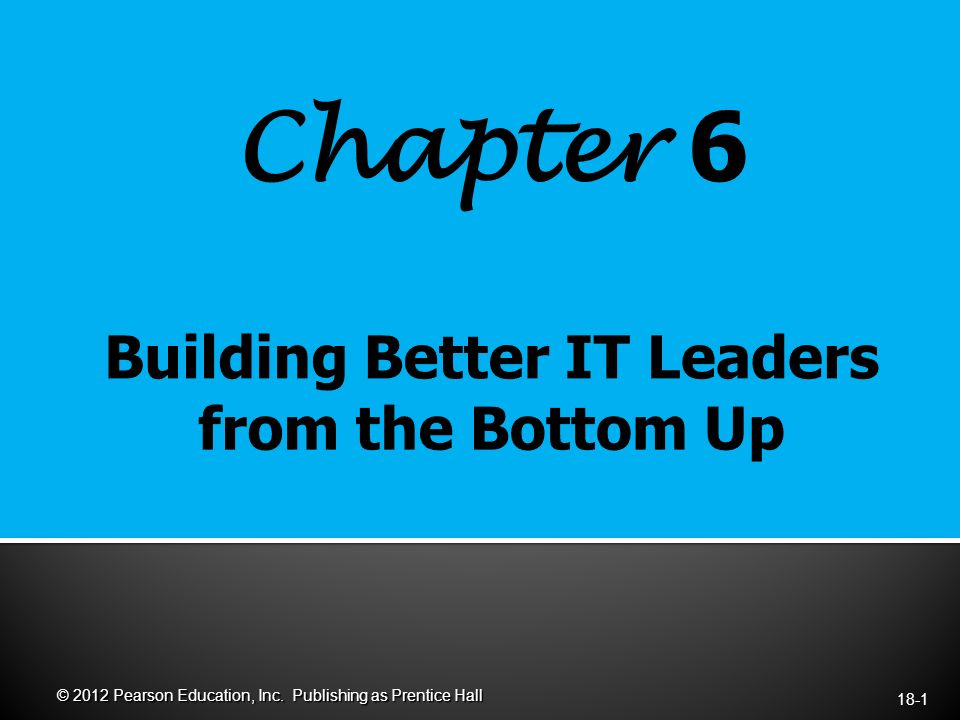 Chapter 6 18-1 © 2012 Pearson Education, Inc. Publishing as Prentice Hall