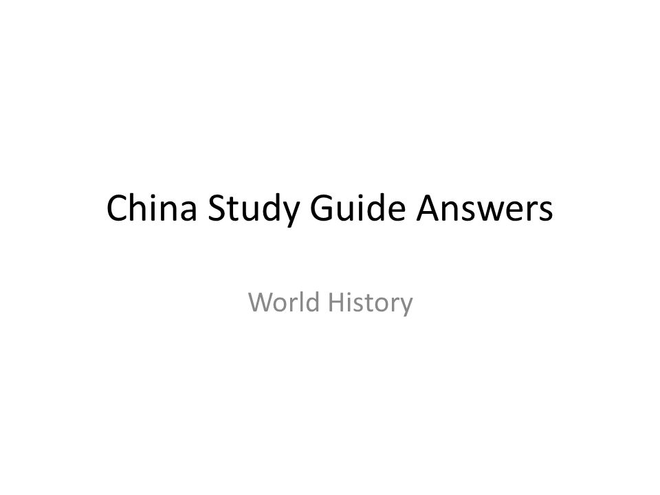 China Study Guide Answers World History. Skills: There will be ...