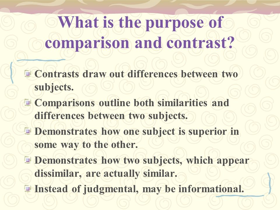 writing the comparison and contrast essay what is the purpose of what is the purpose of comparison and contrast
