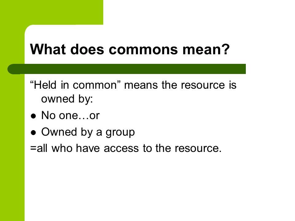 tragedy of the commons garrett hardin garrett hardin economist what does commons mean